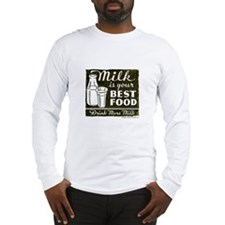 Milk Is Your Best Food Long Sleeve T-Shirt