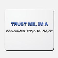 Trust Me I'm a Consumer Psychologist Mousepad