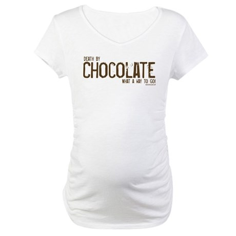 Death by Chocolate...what a w Maternity T-Shirt