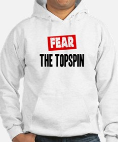 FEAR THE TOPSPIN Hoodie