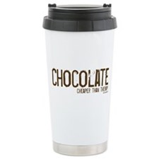 Chocolate...Cheaper than Ther Travel Mug