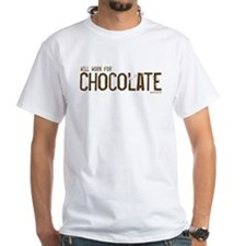 Will work for Chocolate Shirt