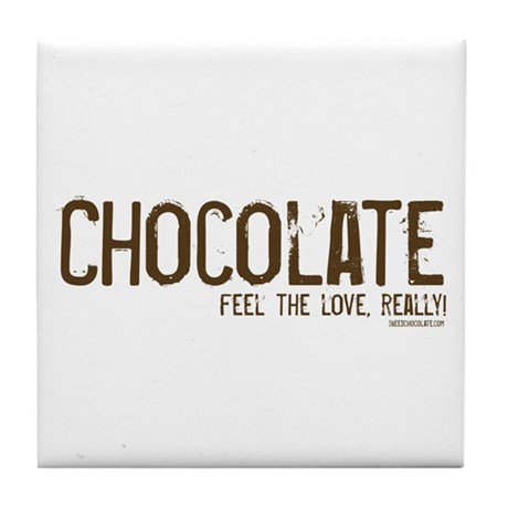Chocolate...Feel the love, re Tile Coaster