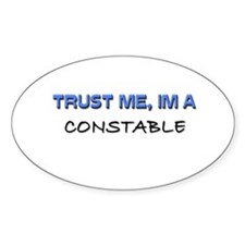 Trust Me I'm a Constable Oval Decal