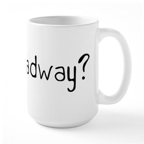 Got Broadway? Large Mug