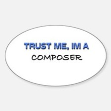 Trust Me I'm a Composer Oval Decal