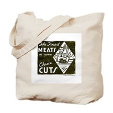 Finest Meats In Town Tote Bag