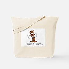 i have a boner Tote Bag