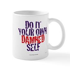 Do it your own damned self! Mug
