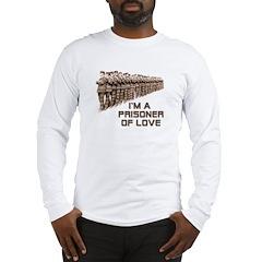 Prisoner of Love Long Sleeve T-Shirt