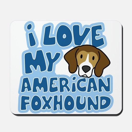 I Love my American Foxhound Mousepad