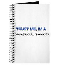 Trust Me I'm a Commercial Banker Journal