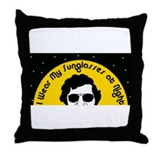 I Wear My Sunglasses at Night Throw Pillow