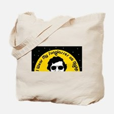 I Wear My Sunglasses at Night Tote Bag