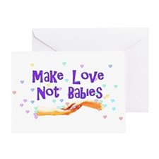 Make Love Not Babies Greeting Card
