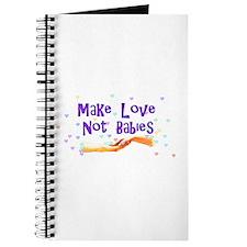 Make Love Not Babies Journal