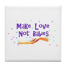 Make Love Not Babies Tile Coaster