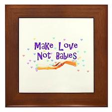 Make Love Not Babies Framed Tile