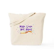 Make Love Not Babies Tote Bag