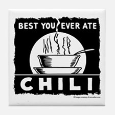 Best You Ever Ate Chili Tile Coaster