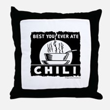 Best You Ever Ate Chili Throw Pillow