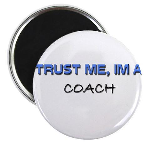 """Trust Me I'm a Coach 2.25"""" Magnet (10 pack)"""