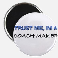 """Trust Me I'm a Coach Maker 2.25"""" Magnet (10 pack)"""