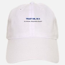 Trust Me I'm a Clinical Psychologist Baseball Baseball Cap