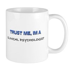 Trust Me I'm a Clinical Psychologist Mug