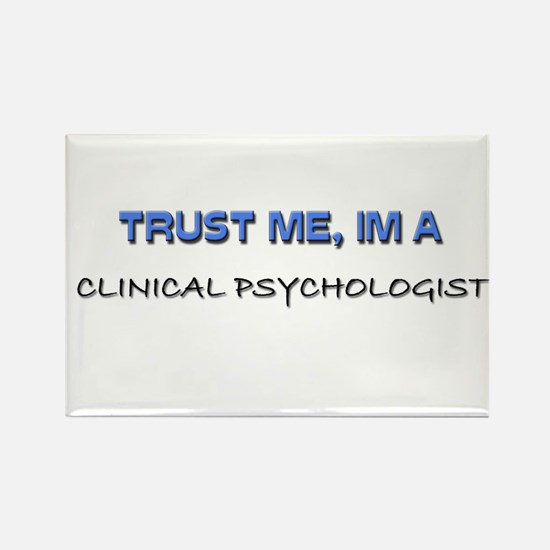 Trust Me I'm a Clinical Psychologist Rectangle Mag
