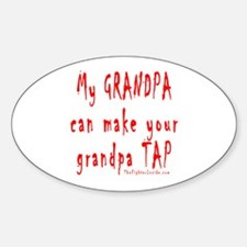 My GRANDPA can make your gran Oval Decal