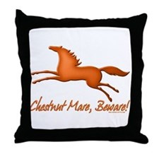 Chestnut Mare, Beware! Throw Pillow