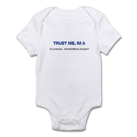 Trust Me I'm a Clinical Microbiologist Infant Body