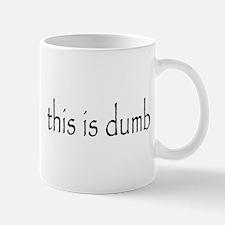 this is dumb Mug