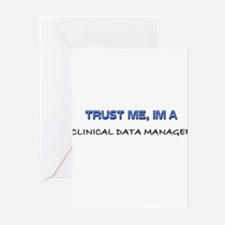 Trust Me I'm a Clinical Data Manager Greeting Card