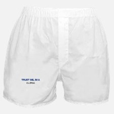 Trust Me I'm a Clerk Boxer Shorts