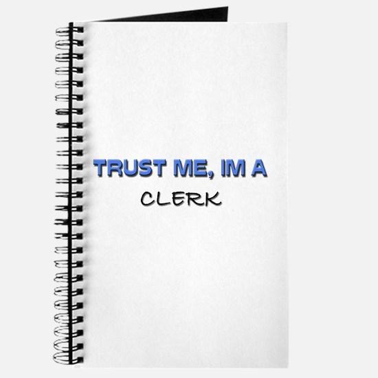 Trust Me I'm a Clerk Journal