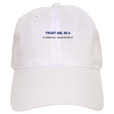 Trust Me I'm a Clerical Assistant Baseball Cap