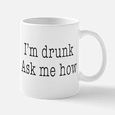 Drunk, Ask me how Mug
