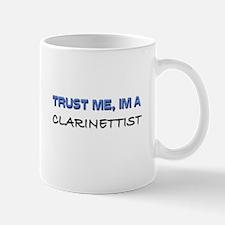 Trust Me I'm a Clarinettist Mug