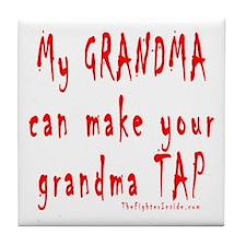 My GRANDMA can make your gran Tile Coaster
