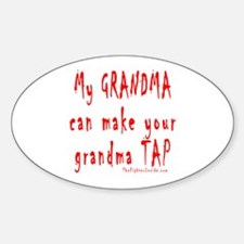 My GRANDMA can make your gran Oval Decal