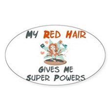 Red hair gives super powers! Oval Decal