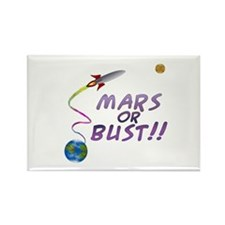 Mars or Bust! Rectangle Magnet