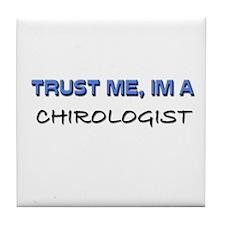 Trust Me I'm a Chirologist Tile Coaster