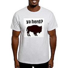 ya herd? T-Shirt
