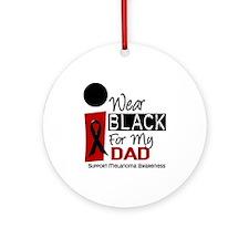 I Wear Black For My Dad 9 Ornament (Round)