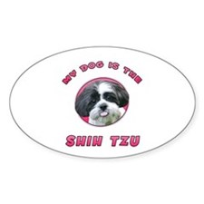My Dog is the Shih Tzu Oval Decal