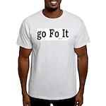 Go Fo It Ash Grey T-Shirt