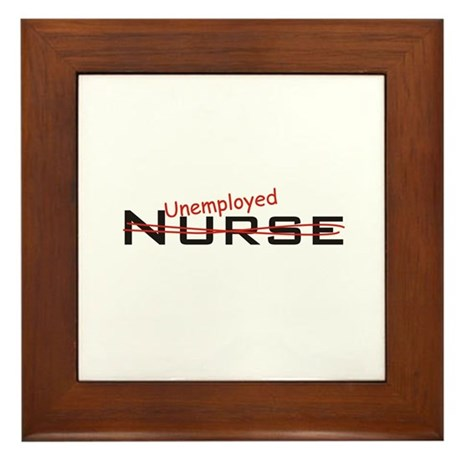 Unemployed Nurse Framed Tile